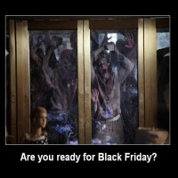 Oh no. Black friday is coming